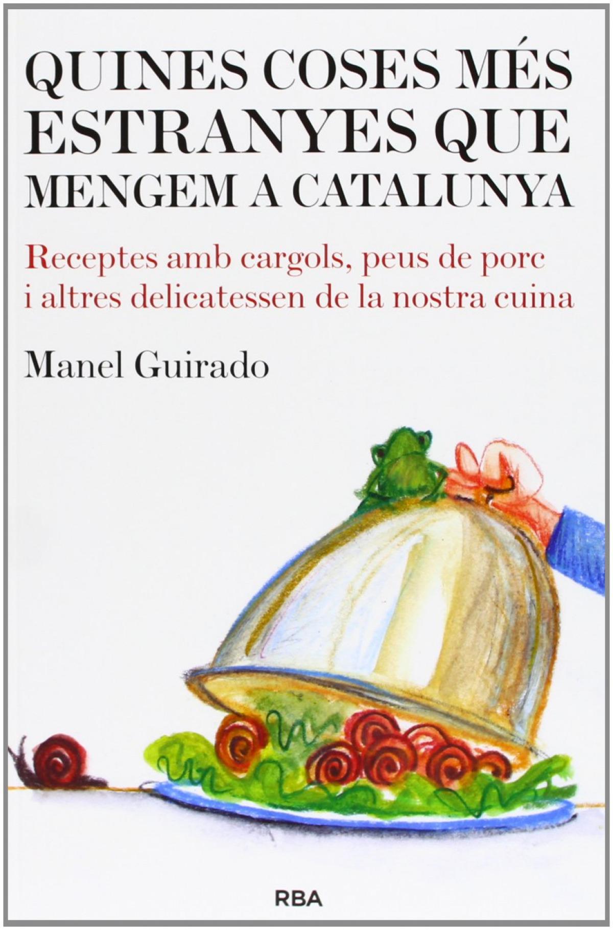 Quines coses mes estranyes que mengem a Catalunya