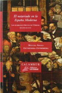El notariado en la España moderna 9788483591567