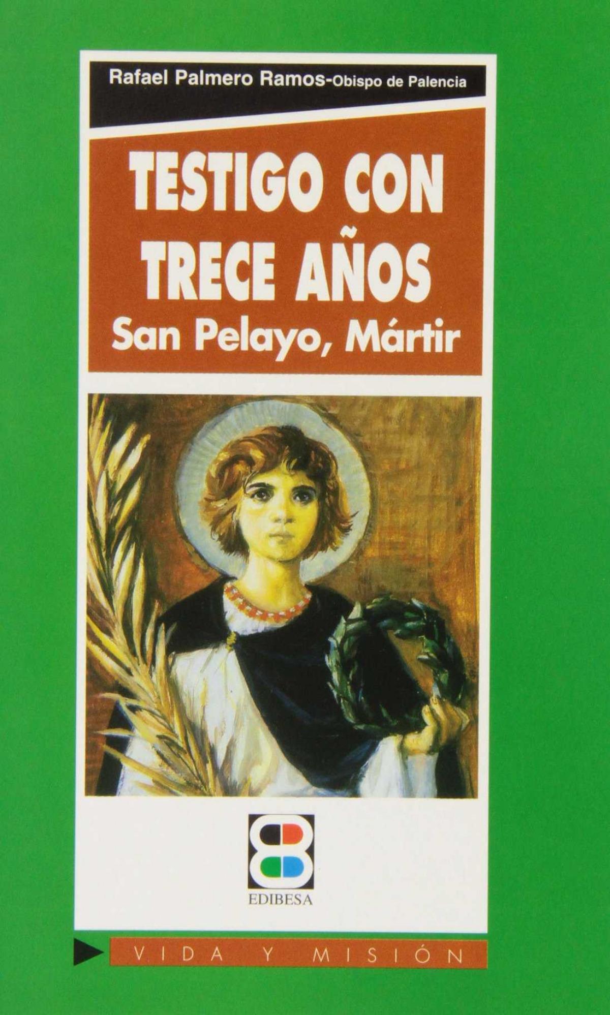 Testigo con trece años: San Pelayo