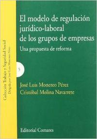 El modelo de regulación jurídico-laboral de los grupos de empresas