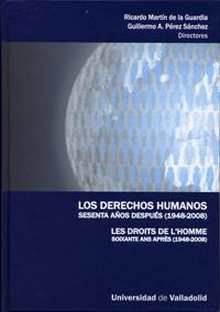 Derechos Humanos Sesenta Años Después (1948-2008), Los / Les Droits De L'homme Soixante Ans Aprés (1