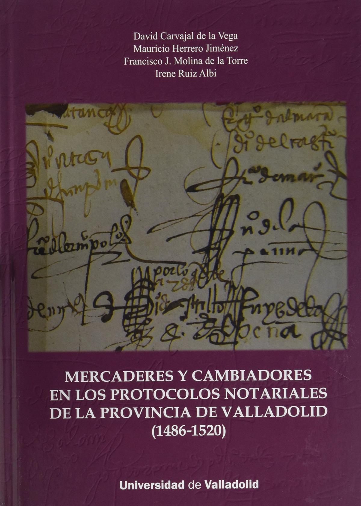 Mercaderes Y Cambiadores En Los Protocolos Notariales De La Provincia De Valladolid (1486-1520)
