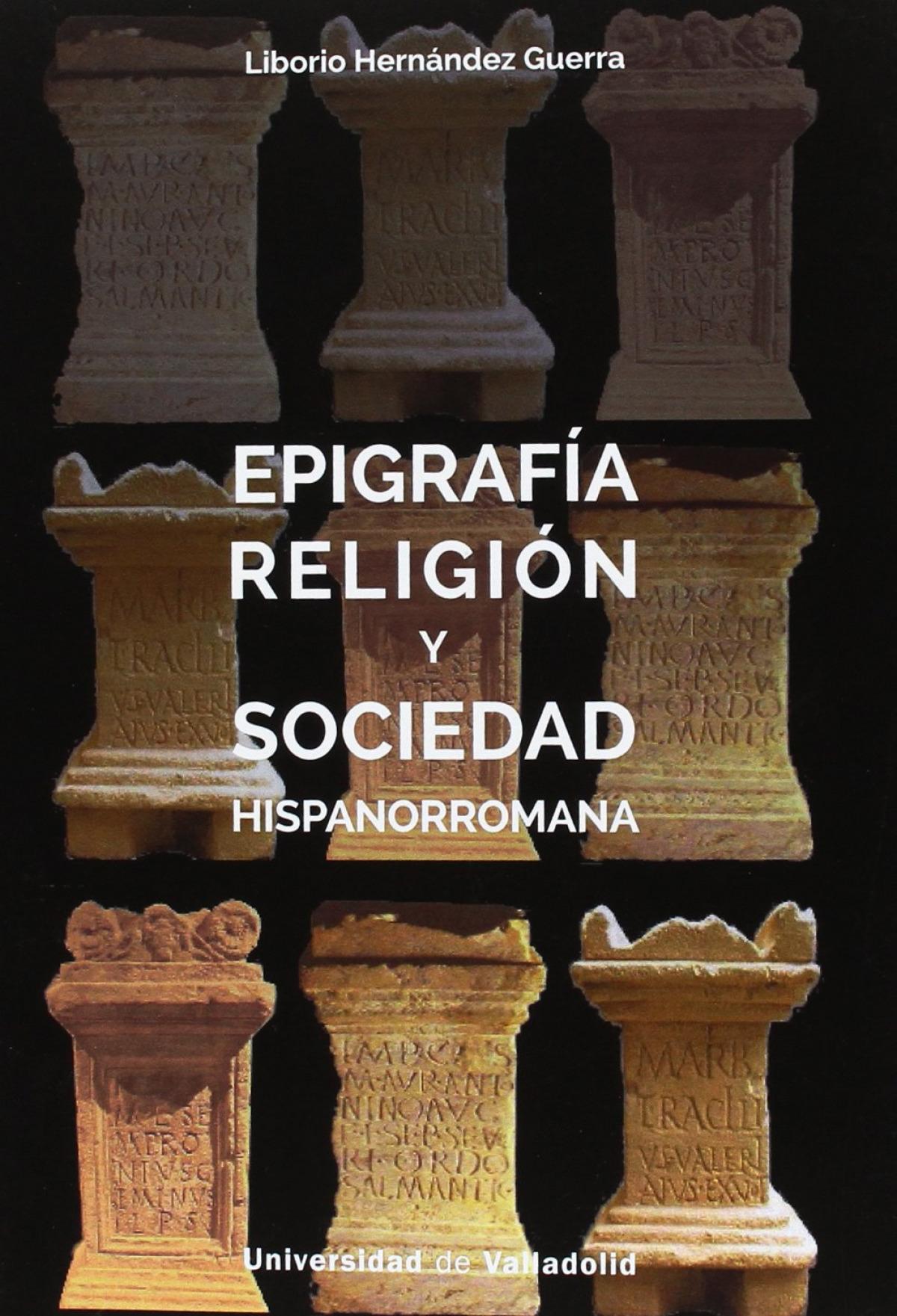 EPIFRAFÍA, RELIGIÓN Y SOCIEDAD HISPANORROMANA