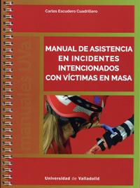 MANUAL DE ASISTENCIA EN INCIDENTES INTENCIONADOS CON VICTIMAS EN MASA