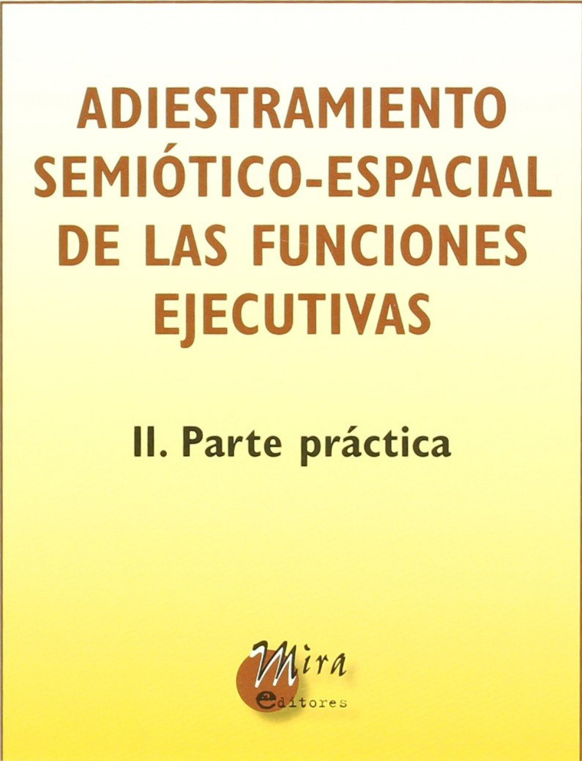 Adiestramiento semiótico-espacial de las funciones ejecutivas II: parte práctica