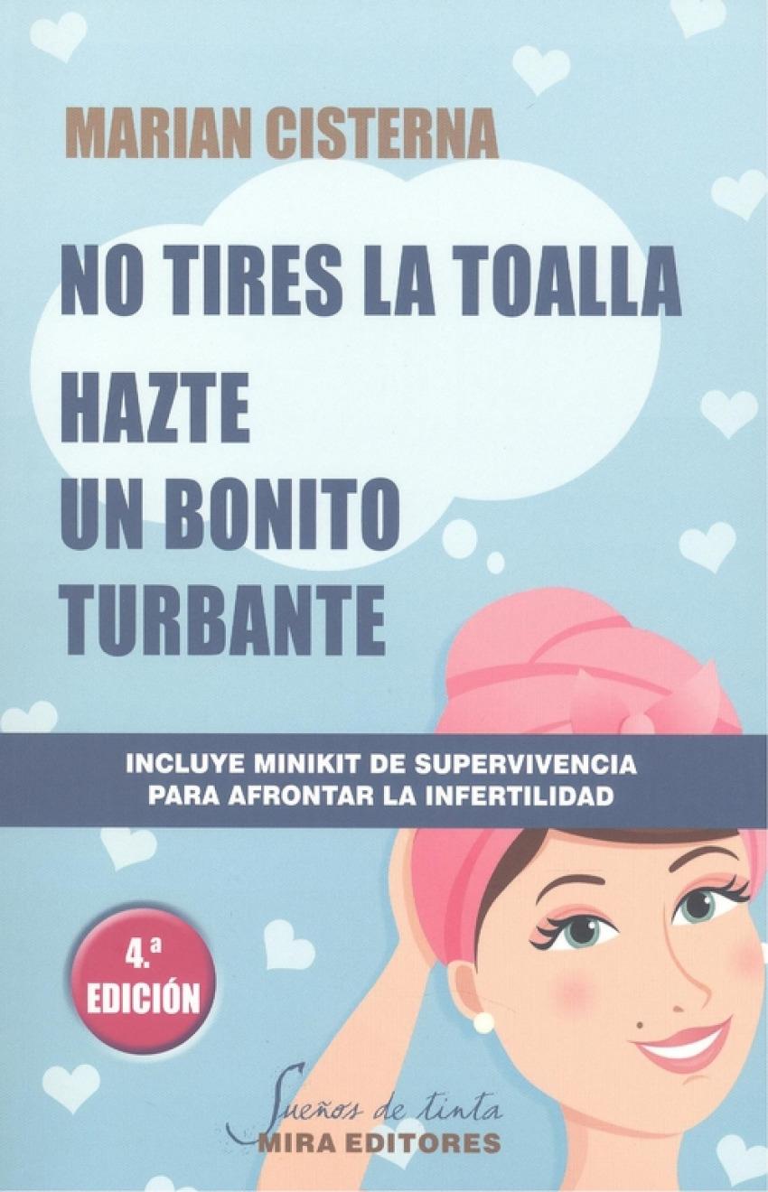 No tires la toalla: hazte un bonito turbante (4ª edición)