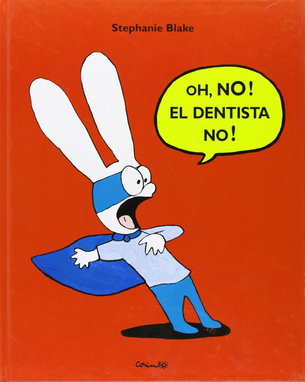 Oh, no! el dentista no!
