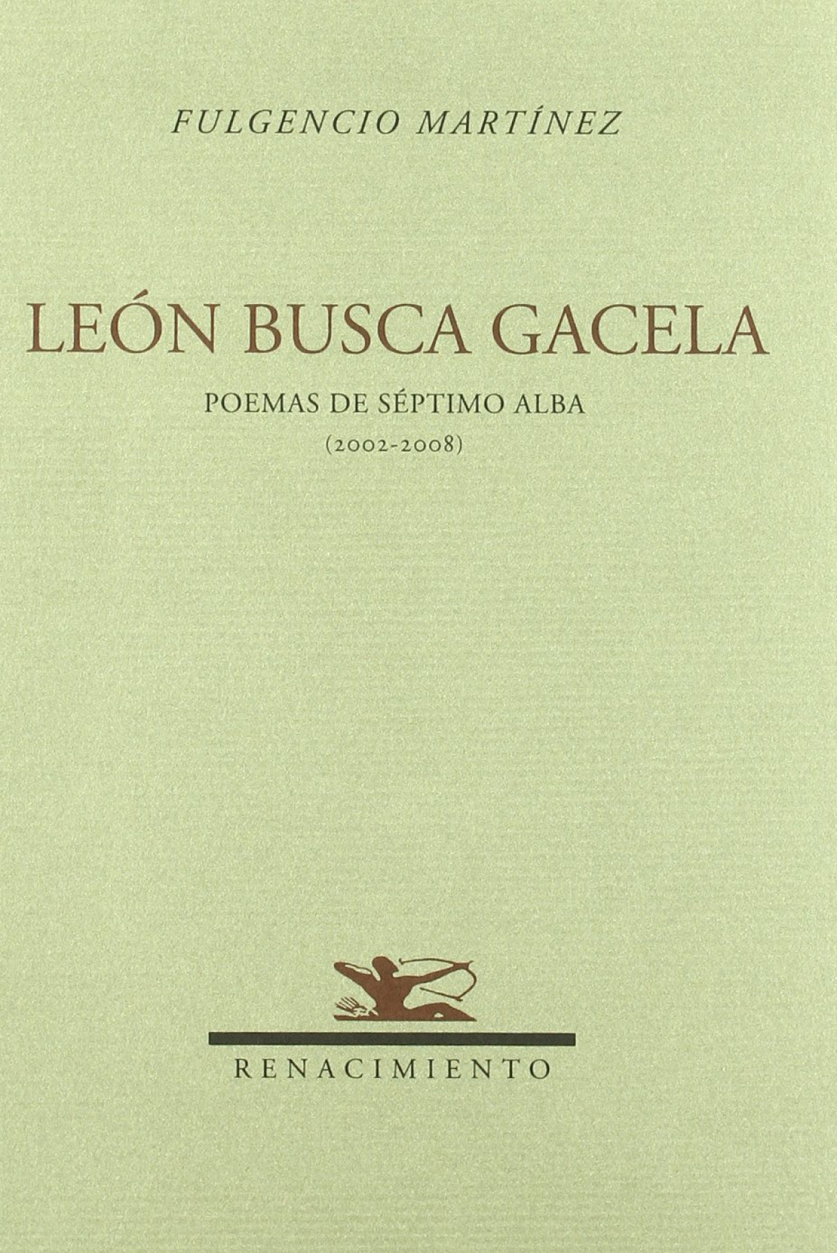LEóN BUSCA GACELA POEMAS DE SéPTIMO ALBA (2002-2008)