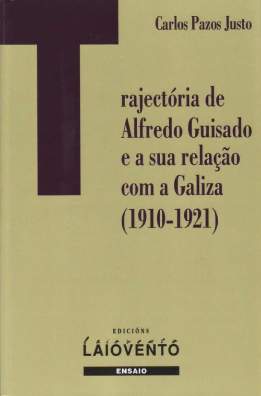 TRAJECTÓRIA DE ALFREDO GUISADO E A SUA RELAÇAO COM A GALIZA