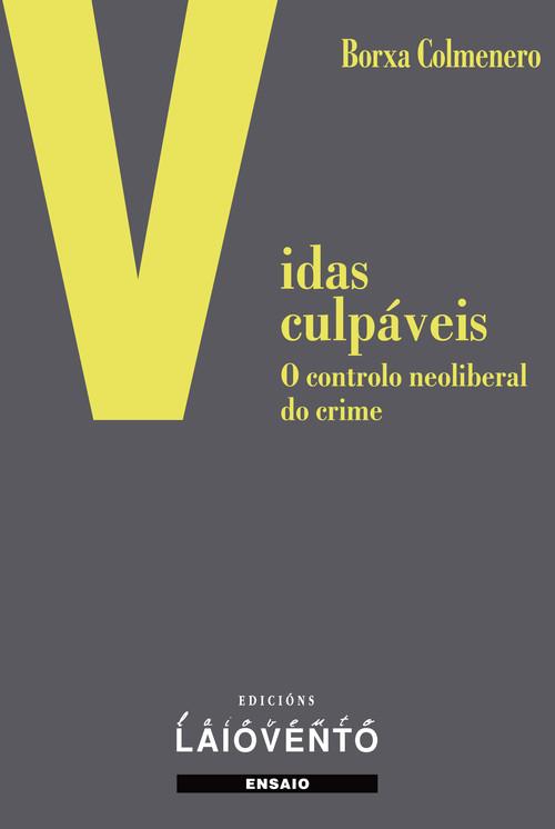 VIDAS CULPÁBEIS.O controlo neoliberal do crime