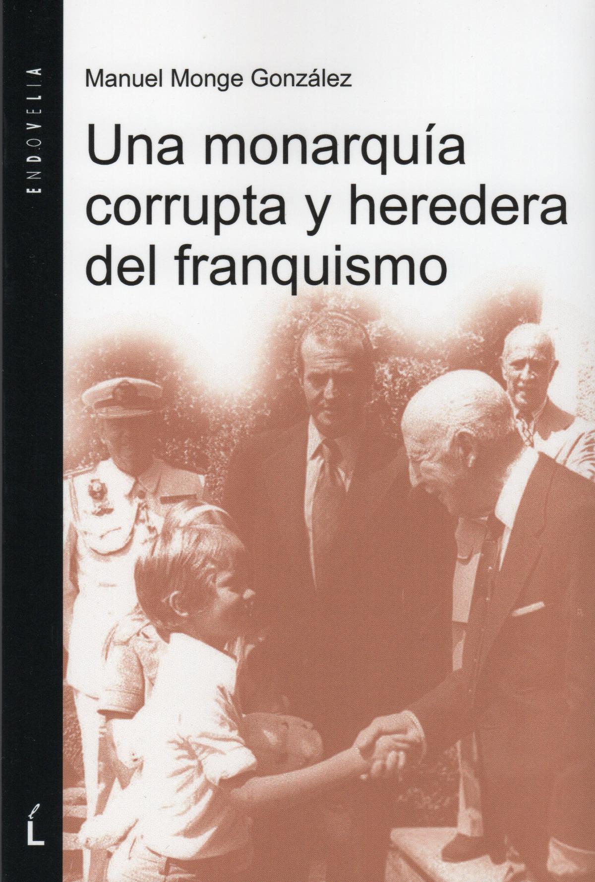 Una monarquía corrupta y heredera del franquismo