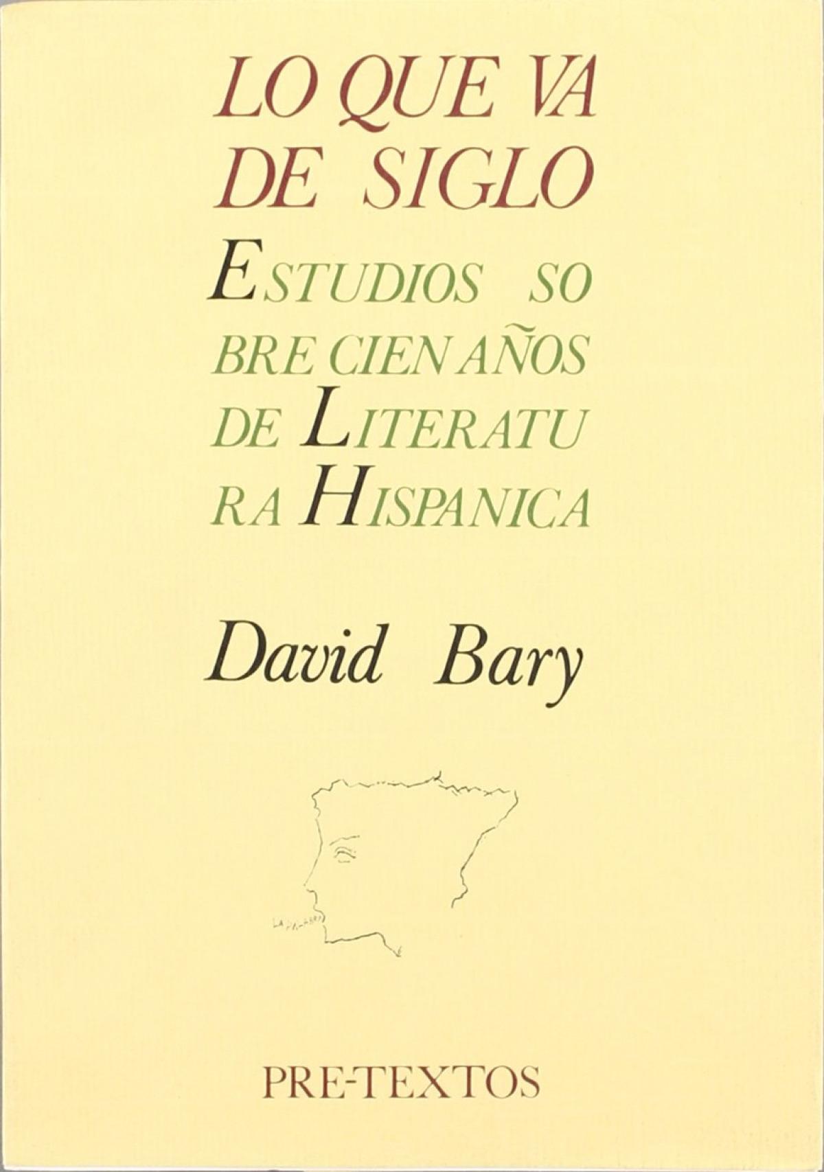 Lo que va de siglo: Estudios sobre cien años de literatura hispán