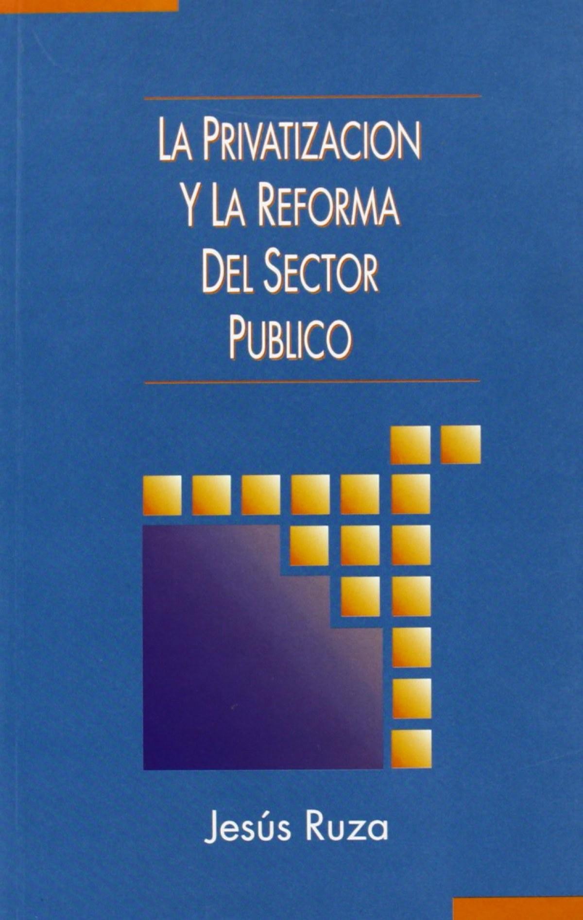 PRIVATIZACION Y LA REFORMA DEL SECTOR PUBLICO,LA