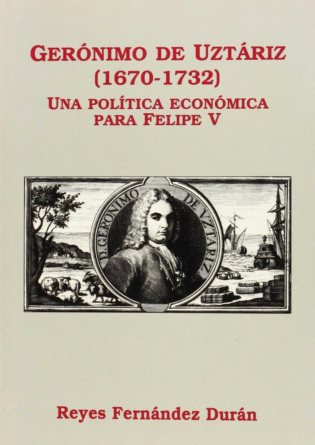 GERONIMO UZTARIZ (1670-1732)
