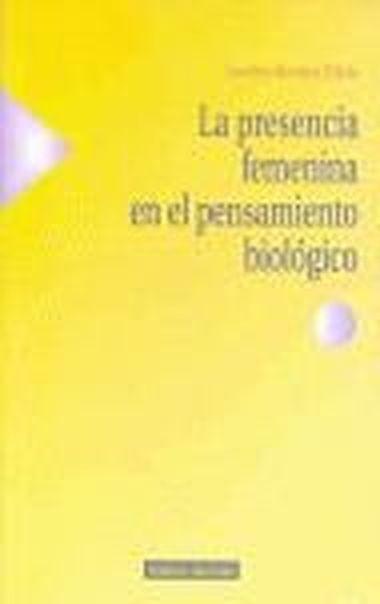 PRESENCIA FEMENINA EN EL PENSAMIENTO BIOLOGICO,LA