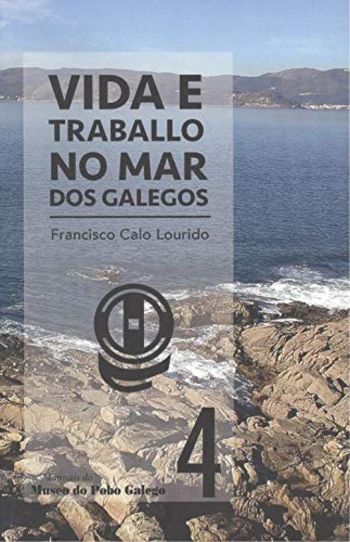 Vida e traballo no mar dos galegos