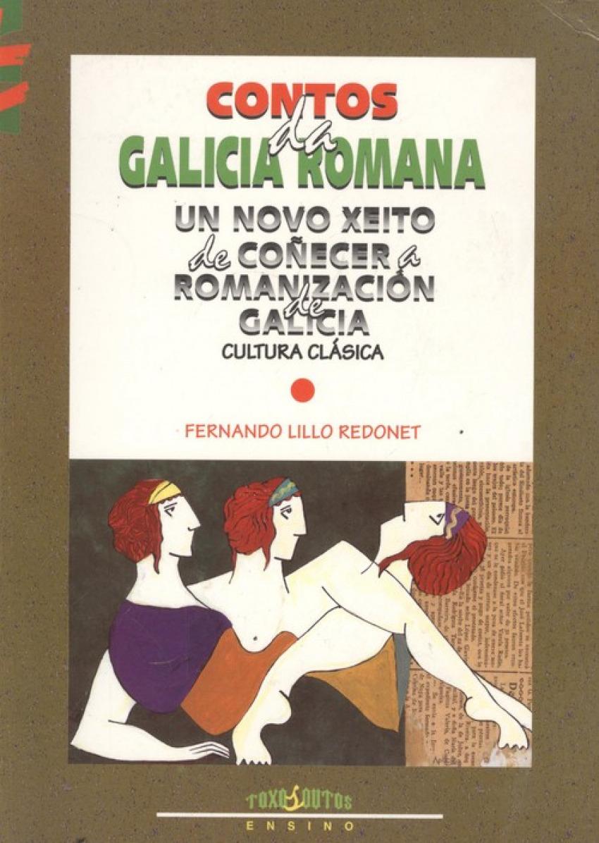Contos da Galicia romana, un novo xeito de coñecera romanizagion 9788489129986