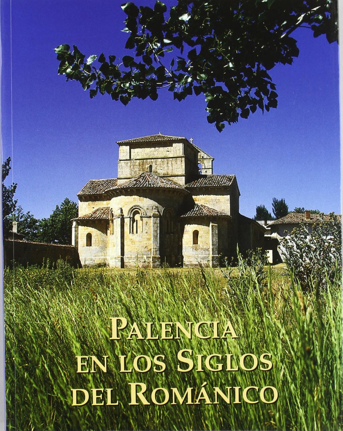 PALENCIA EN LOS SIGLOS ROMANICO