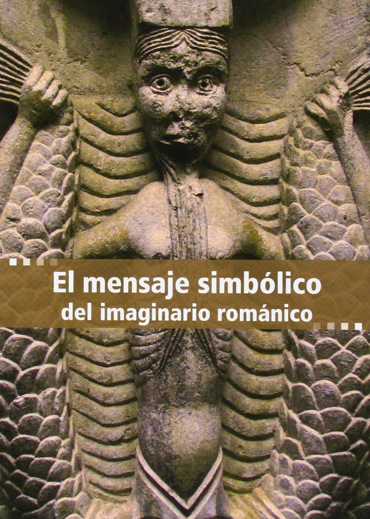 MENSAJE SIMBÓLICO DEL IMAGINARIO ROMÁNICO