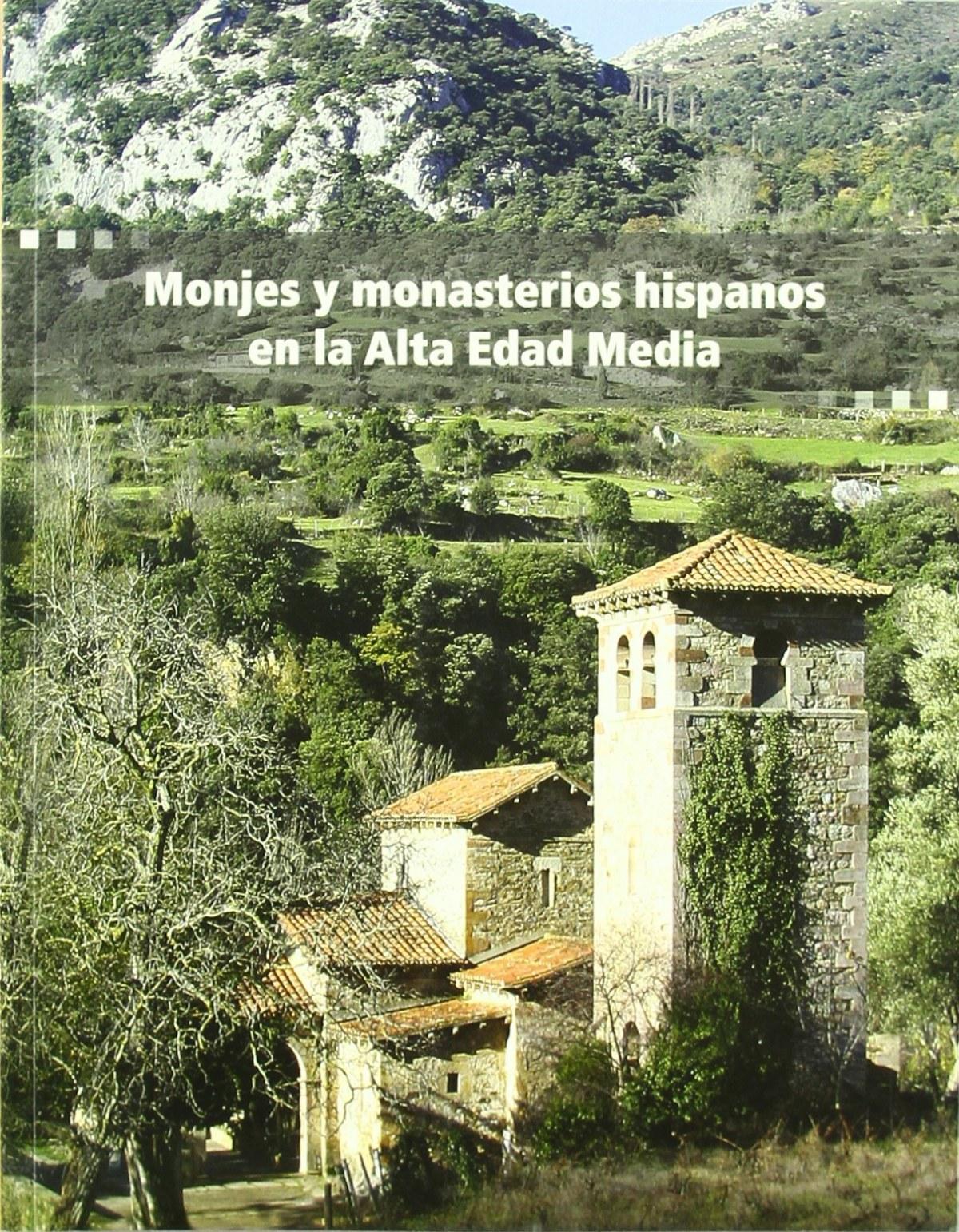 MONJES Y MONSATERIOS HISPANOS EN LA ALTA EDAD MEDIA