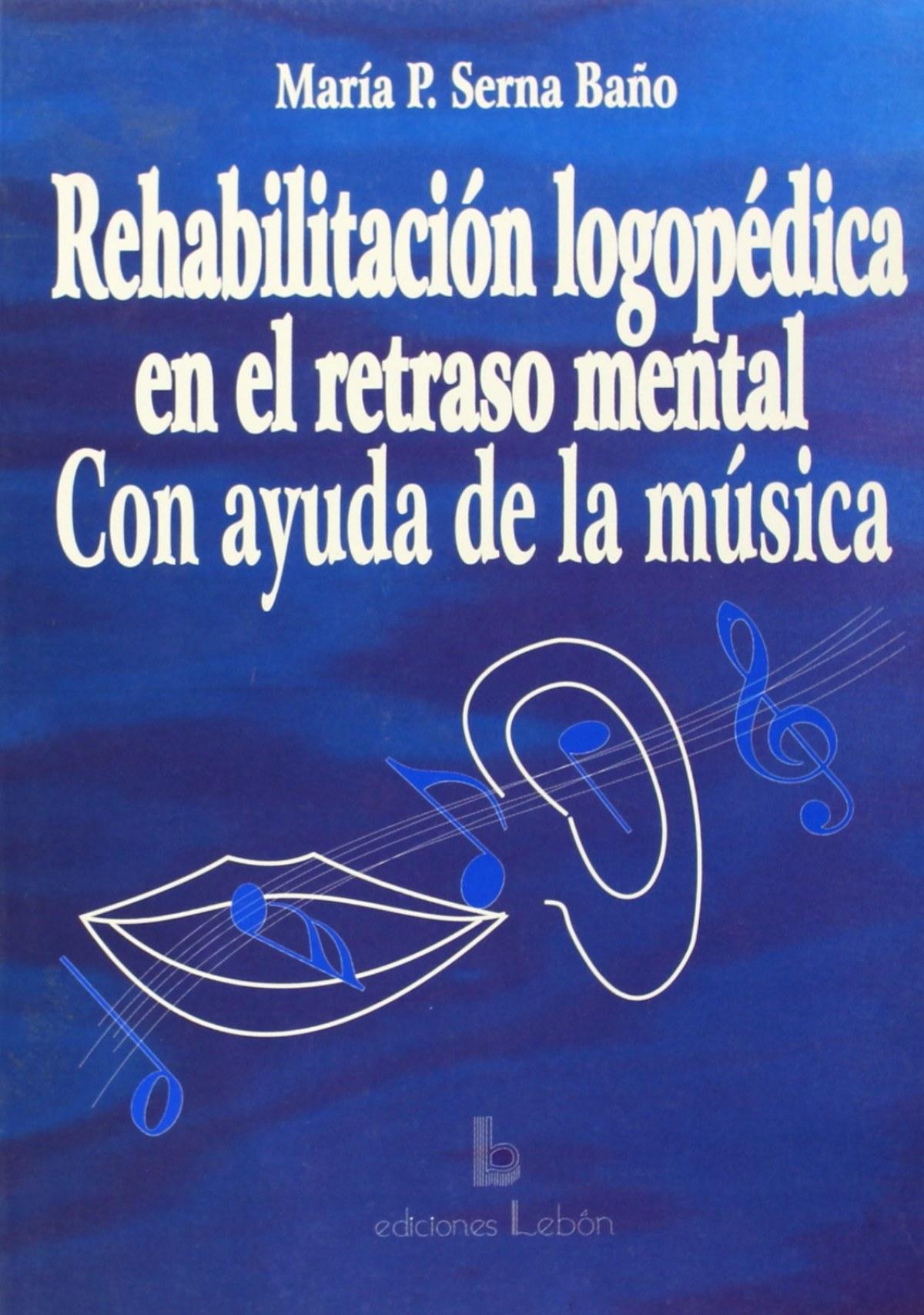 Rehabilitación logopédica en el retraso mental con ayuda de la música
