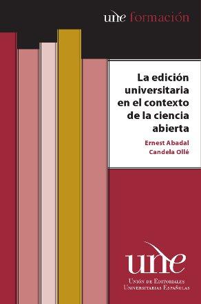 La edición universitaria en el contexto de la ciencia abierta
