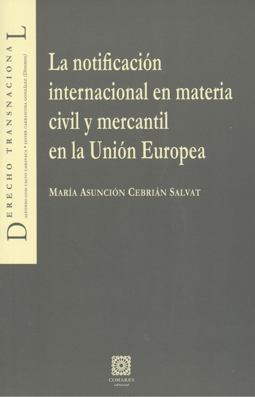LA NOTIFICACIËN INTERNACIONAL EN MATERIA CIVIL Y MERCANTIL EN LA UNIËN EUROPEA 9788490456439