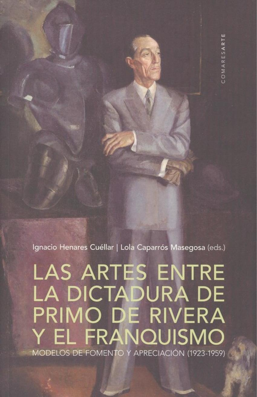 LAS ARTES ENTRE DICTADURA PRIMO DE RIVERA Y EL FRANQUISMO 9788490456804