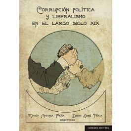 Corrupción política y liberalismo en el largo siglo XIX