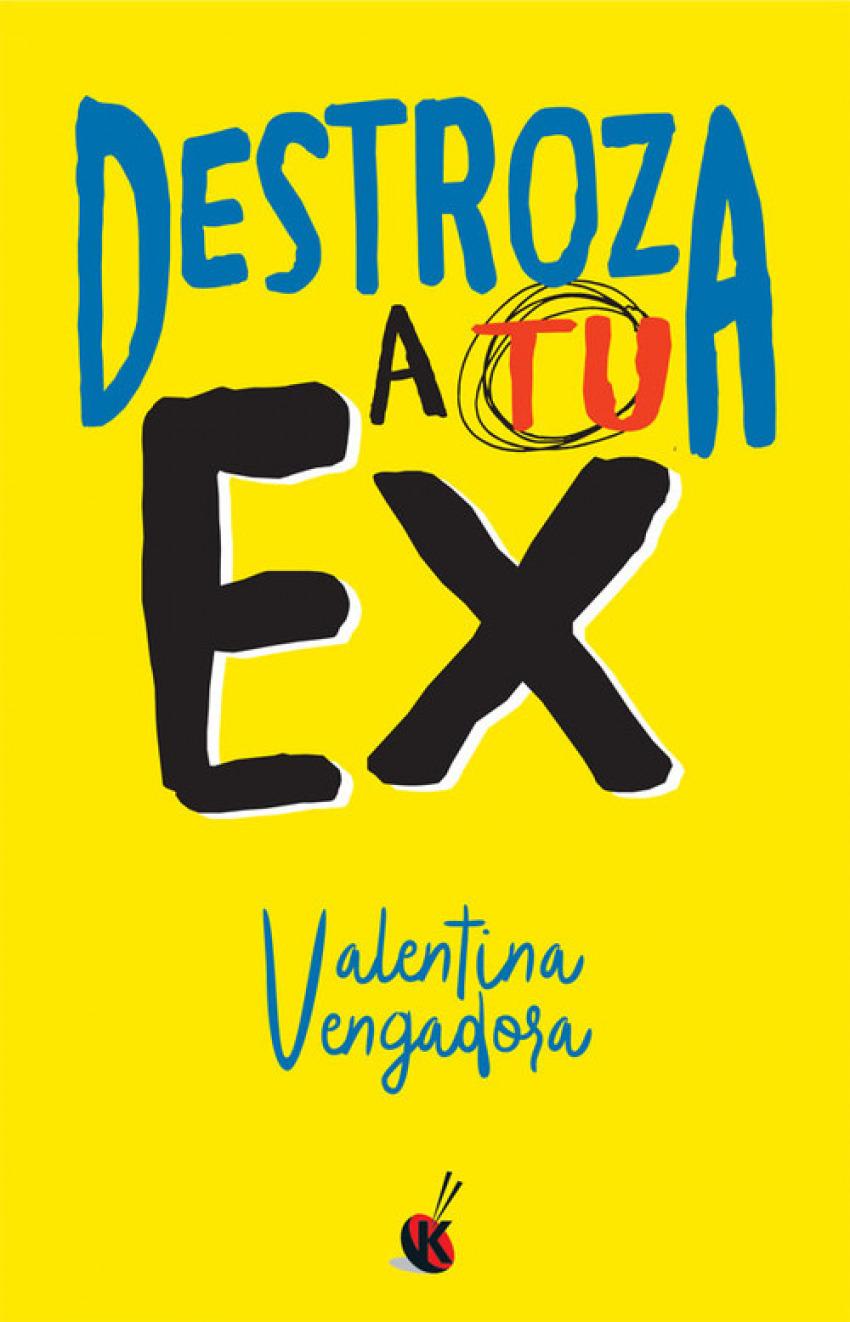 DESTROZA A TU EX
