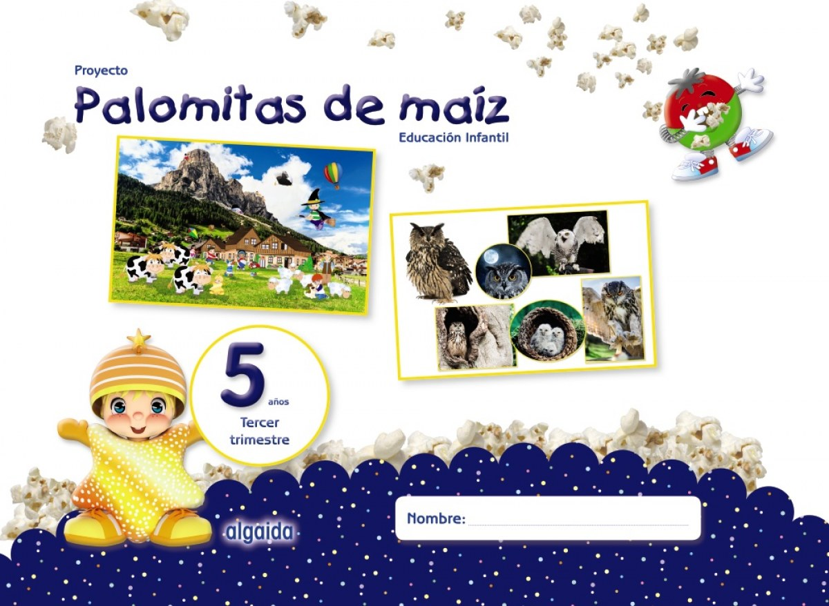 PROYECTO PALOMITAS DE MAIZ 5 AñOS 3o.TRIMESTRE EDUCACIÓN INFANTIL 9788490678794