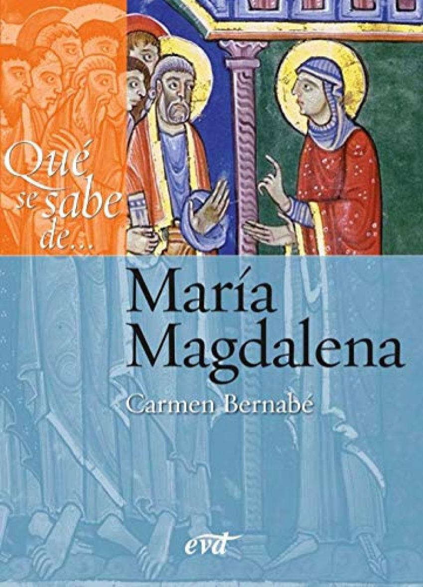 Qué se sabe de... María Magdalena