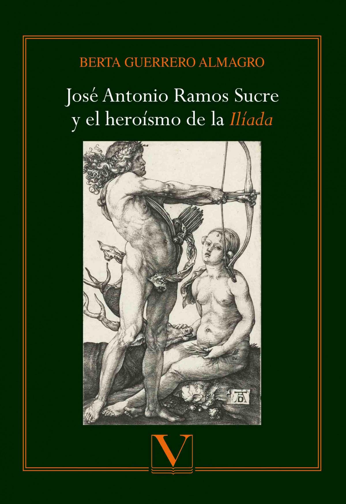 José Antonio Ramos Sucre y el heroísmo de la Ilíada