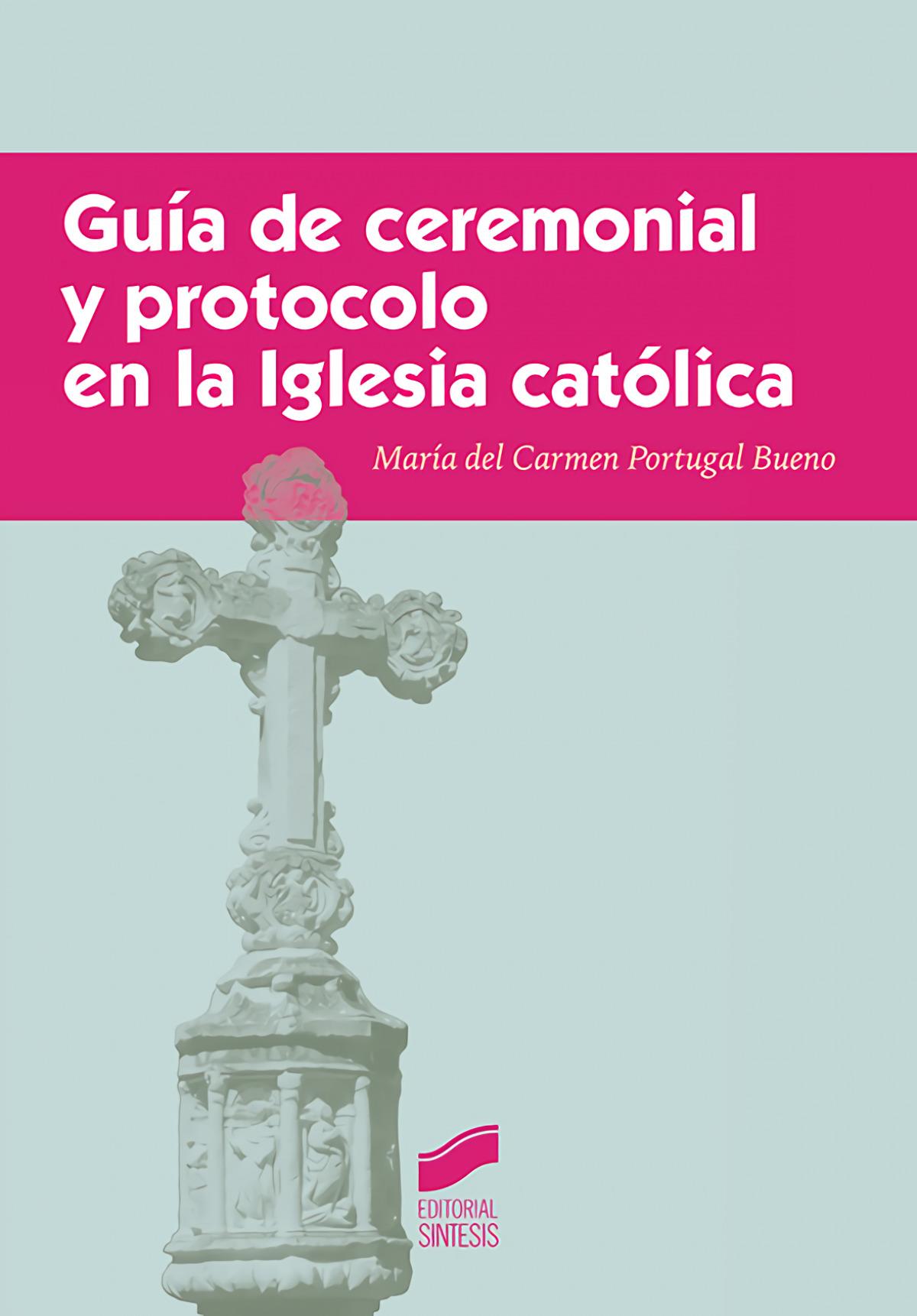 GUIA DE CEREMONIAL Y PROTOCOLO EN LA IGLESIA CATOLICA