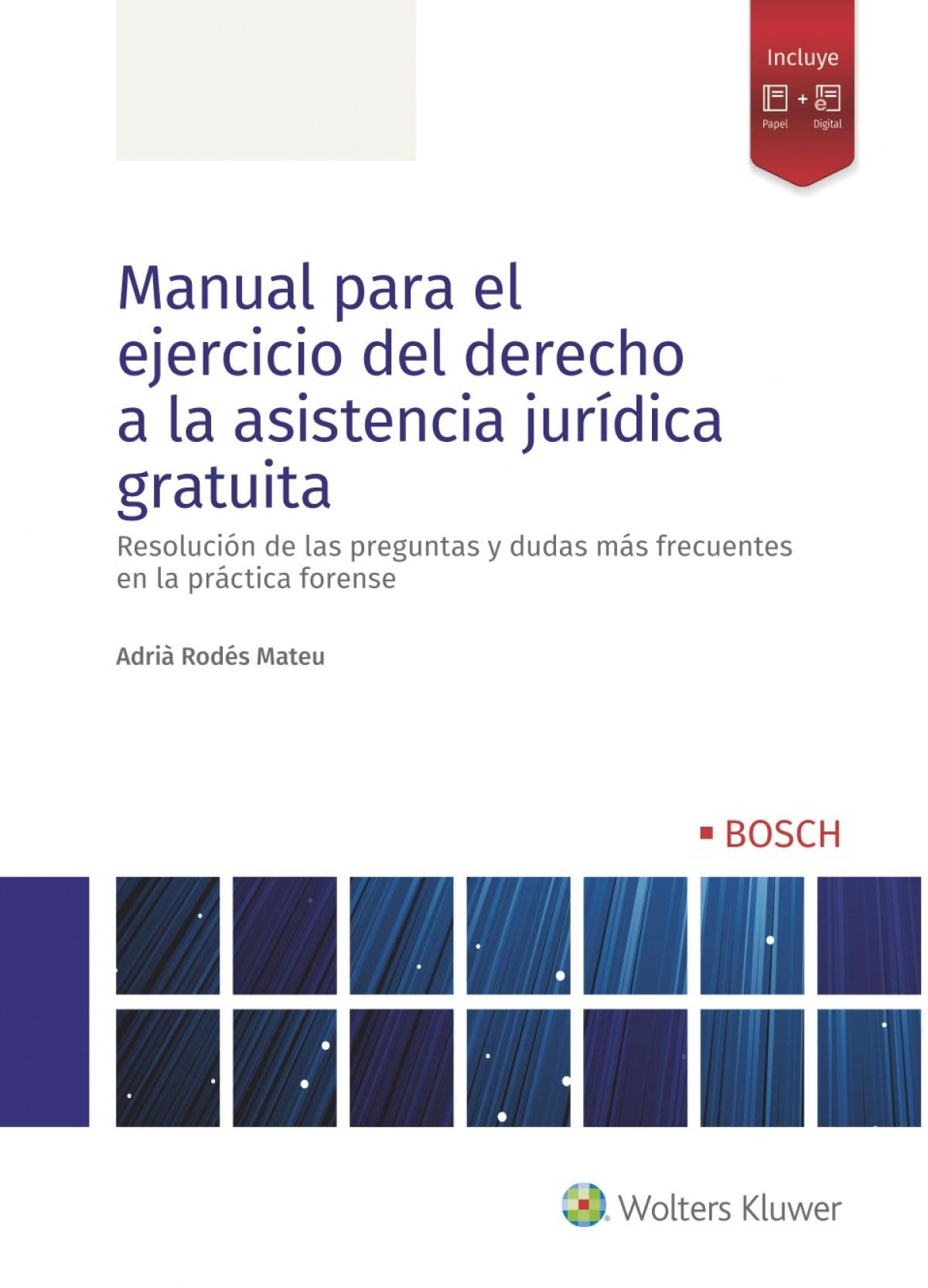 MANUAL PRÁCTICO PARA EL EJERCICIO DEL DERECHO A LA ASISTENCIA JURÍDICA GRATUITA (DUO)
