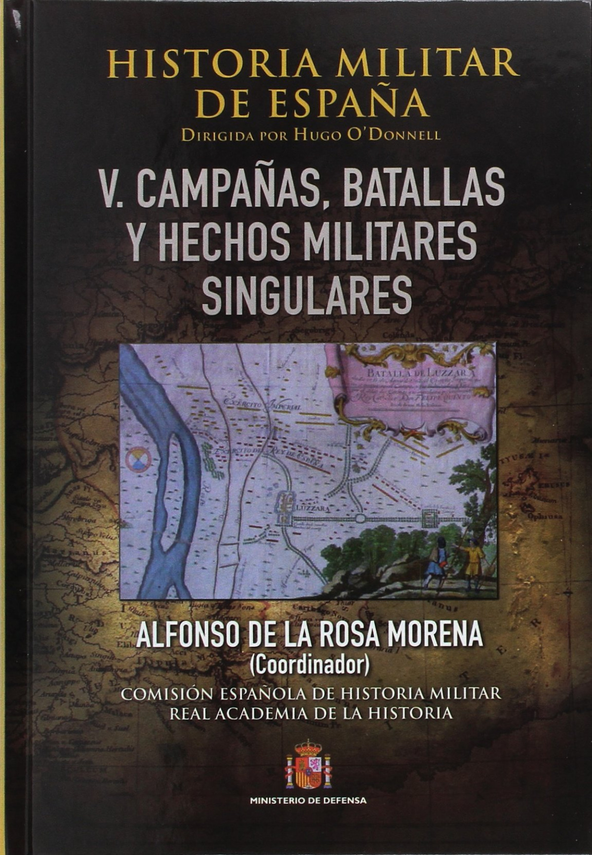 Historia Militar de España. Tomo V. Batallas, campañas y hechos m