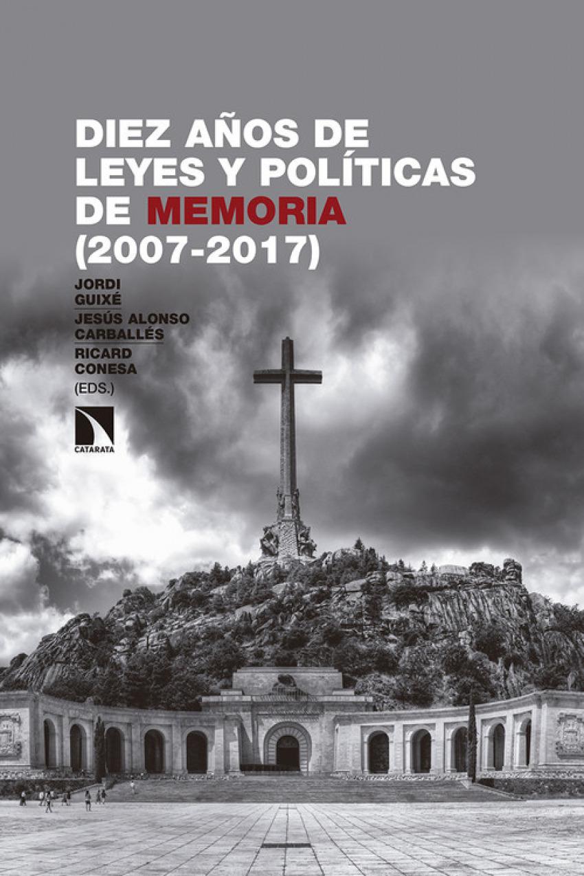 DIEZ AÑOS DE LEYES Y POLÍTICAS DE MEMORIA 2007-2017