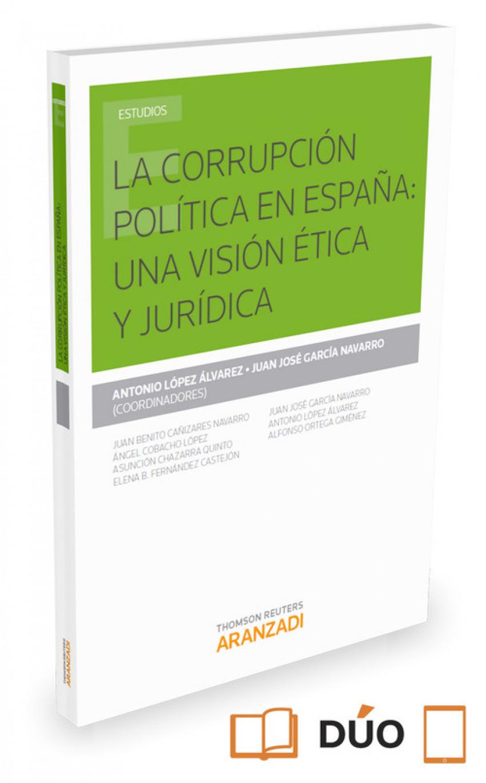LA CORRUPCIÓN POLÍTICA EN ESPAÑA: UNA VISIÓN ÈTICA Y JURÍDICA