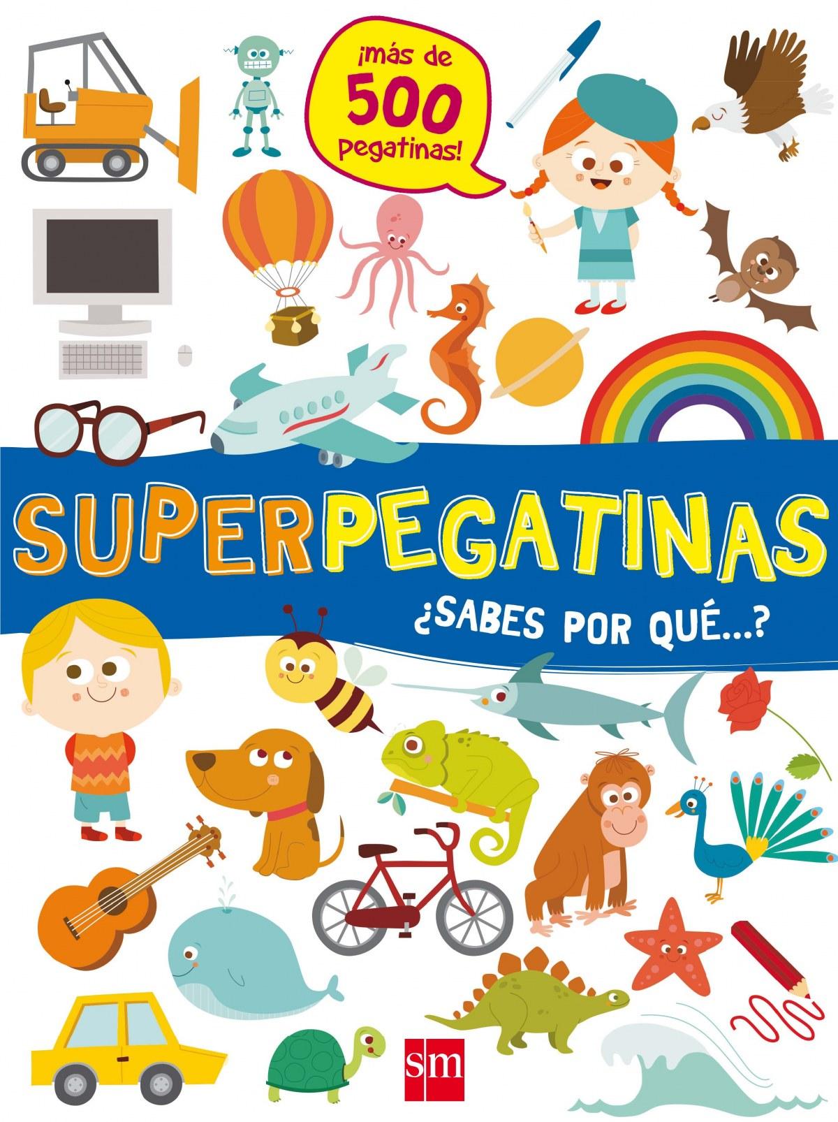 SUPERPEGATINAS ¿SABES POR QUE?