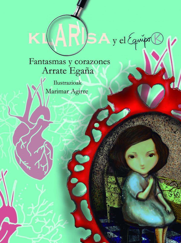 Klarisa y el Equipo K. Fantasmas y corazones