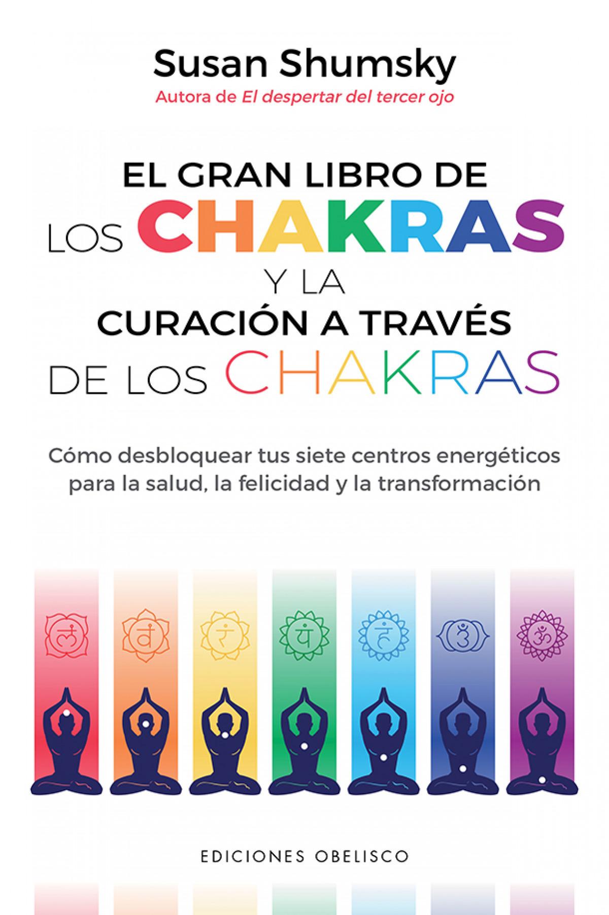 El gran libro de los chakras y la curación a través de los chakras