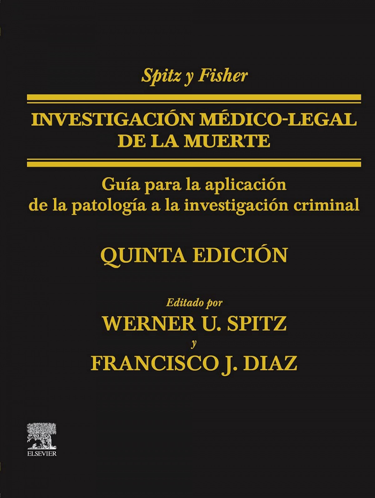 Spitz y Fisher. Investigación médico-legal de la muerte (5ª ed.)