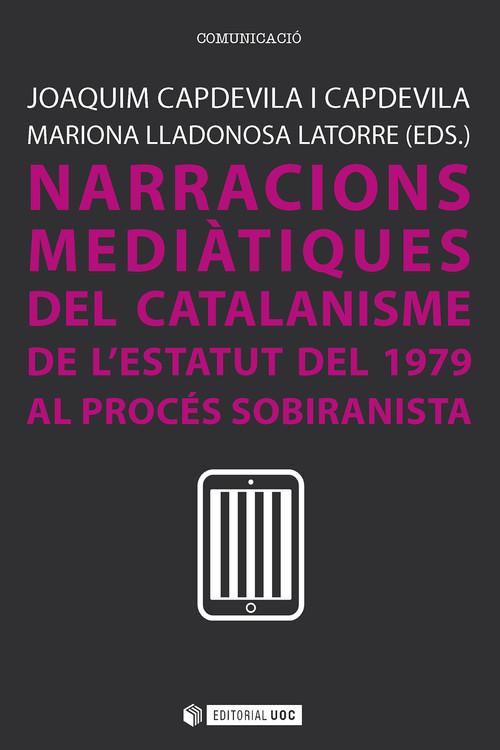 Narracions mediátiques del catalanisme. De l'Estatut del 1979 al procés sobiranista