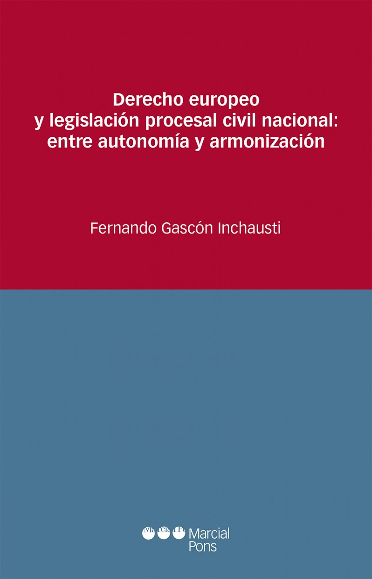 DERECHO EUROPEO Y LEGISLACIÓN PROCESAL CIVIL NACIONAL: ENTRE AUTONOMÍA Y ARMONIZACIÓN