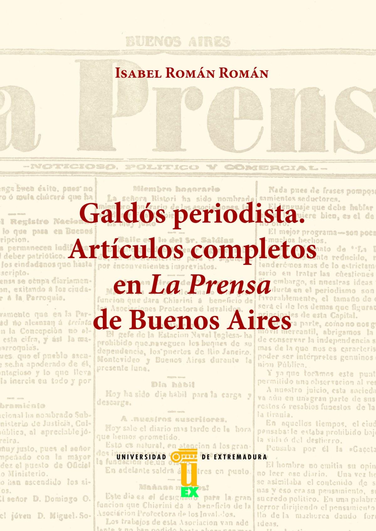 Galdós periodista. Artículos completos en La Prensa de Buenos Air