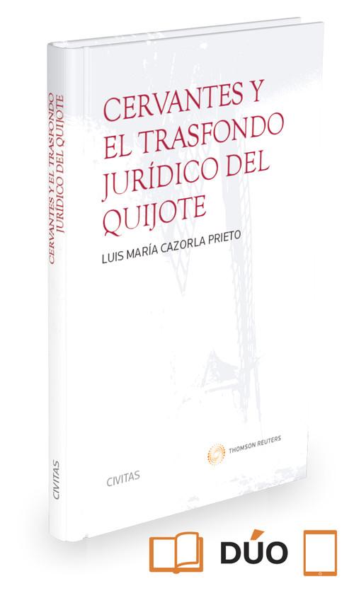 CERVANTES Y EL TRASFONDO JURIDICO DEL QUIJOTE(+EBOOK)
