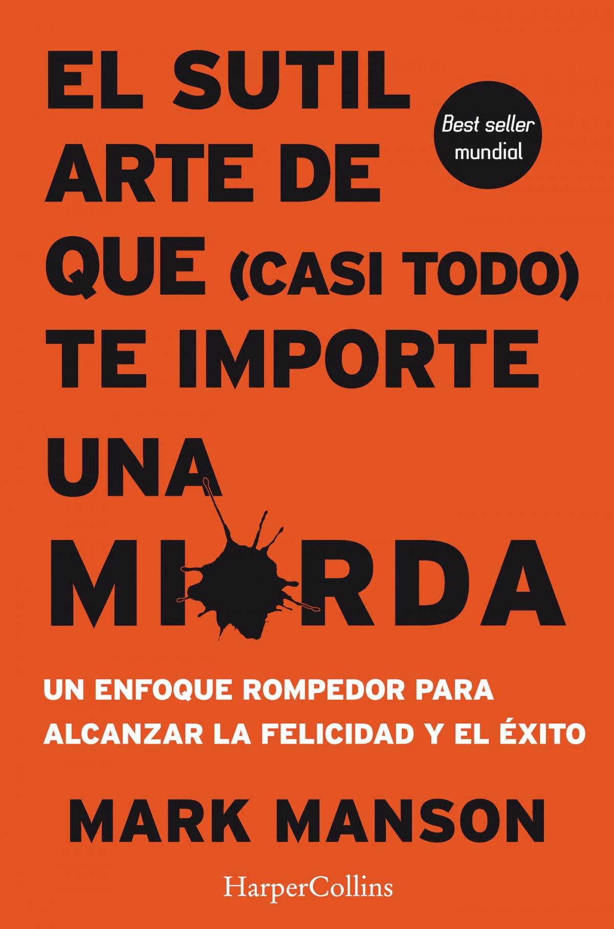 EL SUTIL ARTE DE QUE CASI TODO TE IMPORTE UNA MIERDA 9788491392286