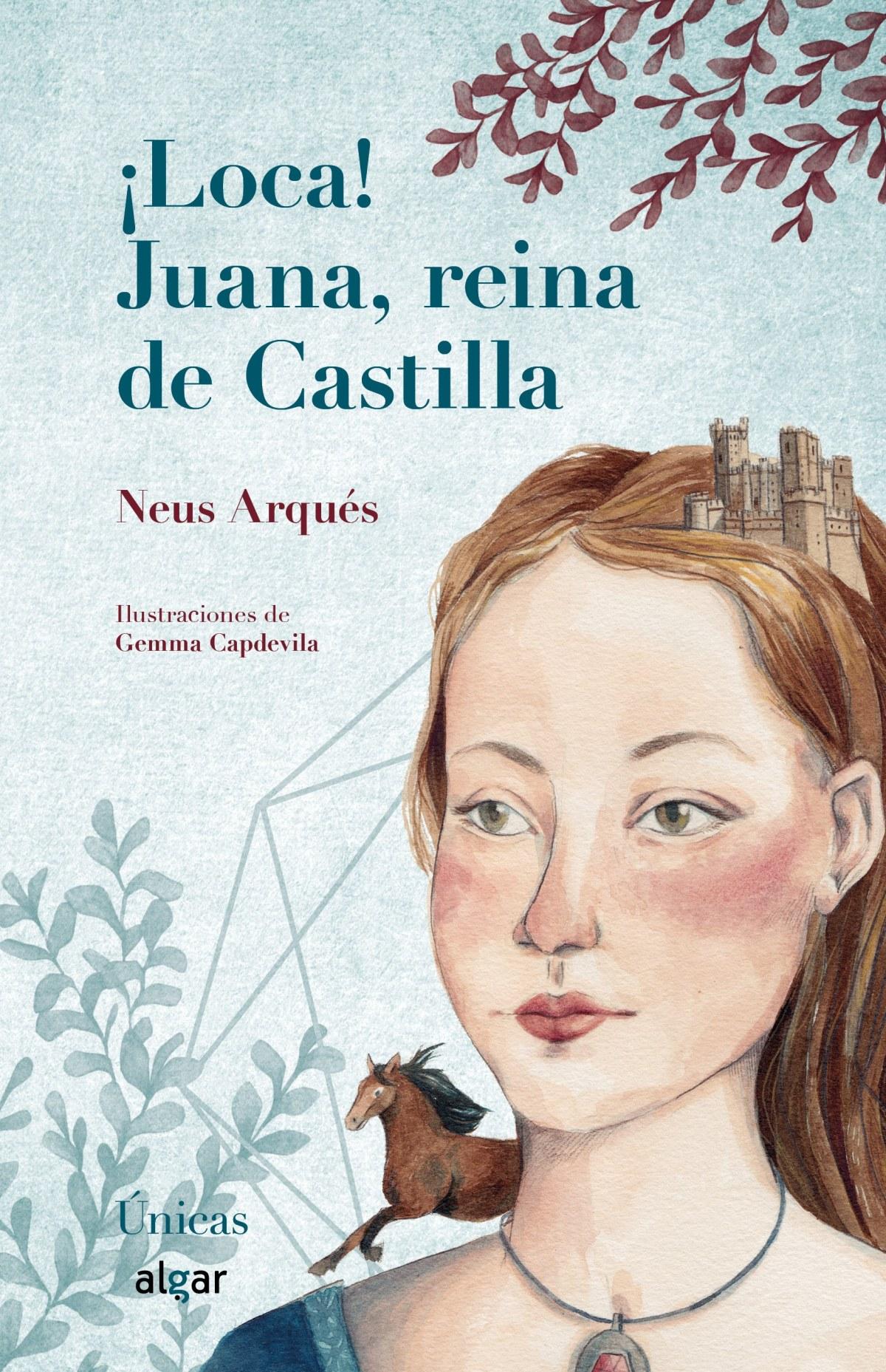 ¡LOCA! JUANA,REINA DE CASTILLA
