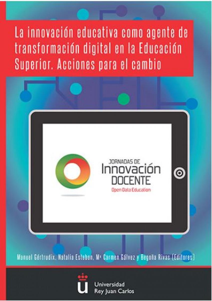 Innovacion educativa como agente de transformacion digital