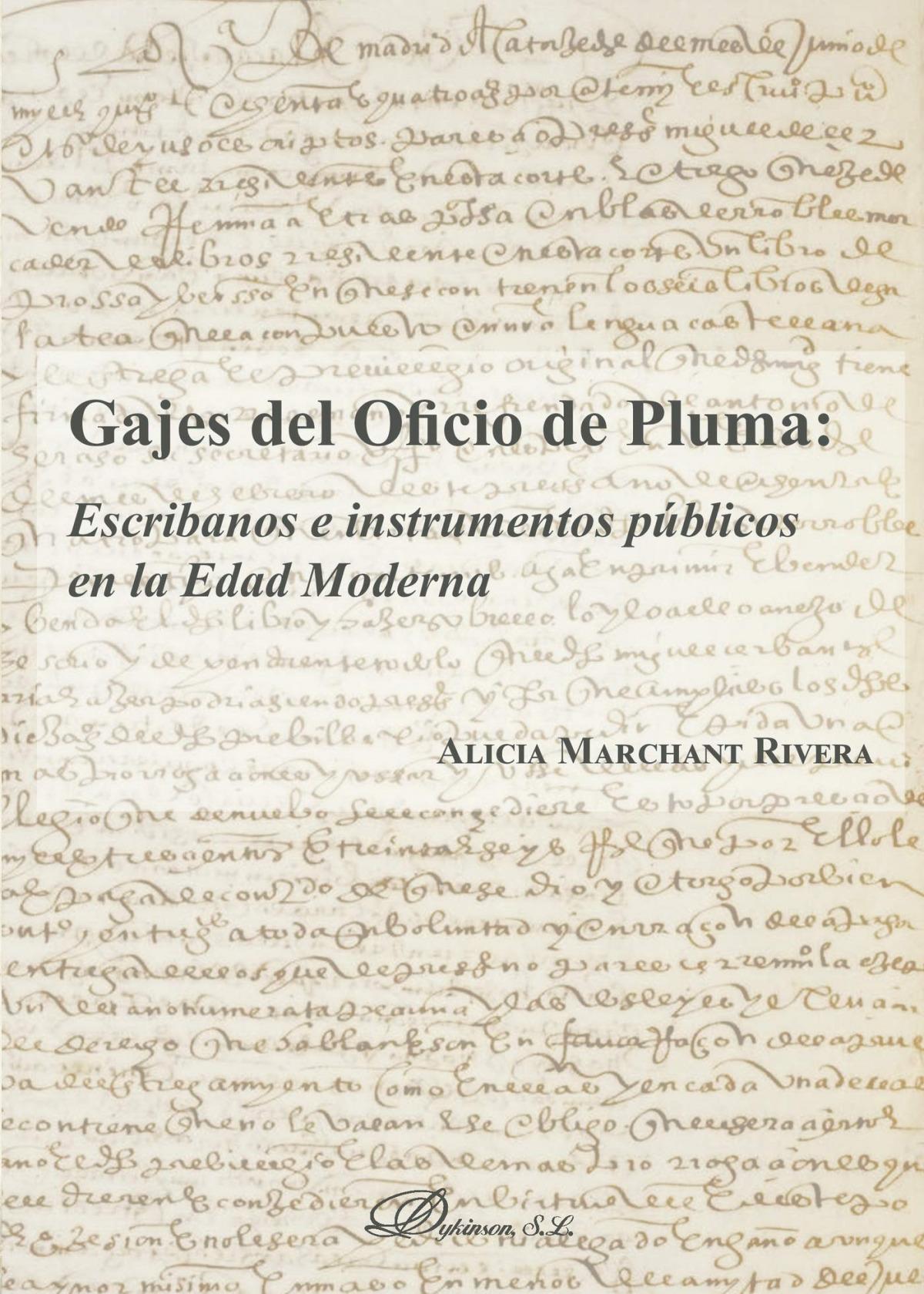 Gajes del oficio de pluma: escribanos e instrumentos públicos en la Edad Moderna